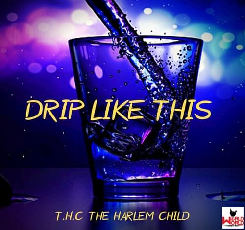 T.H.C- Drip Like This