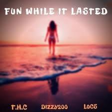T.H.C x Locdoors x Dizzy200- Fun While It Lasted