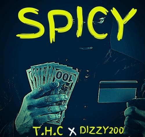 T.H.C x Dizzy200- SPICY