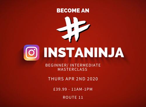Be an InstaNinja - Beginner/ Intermediate. THURS APRIL 2ND 11AM- 1PM ROUTE 11