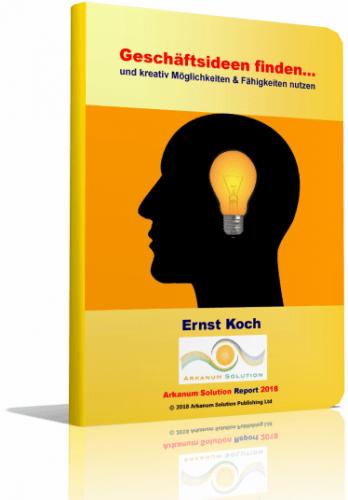 Geschäftsideen finden... und kreativ Möglichkeiten und Fähigkeiten nutzen - eBook - Ernst Koch
