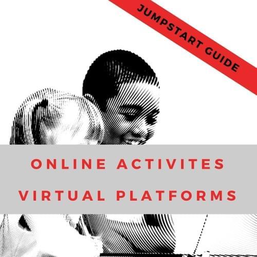 Jumpstart Guide (Online Platforms & Virtual Activities)