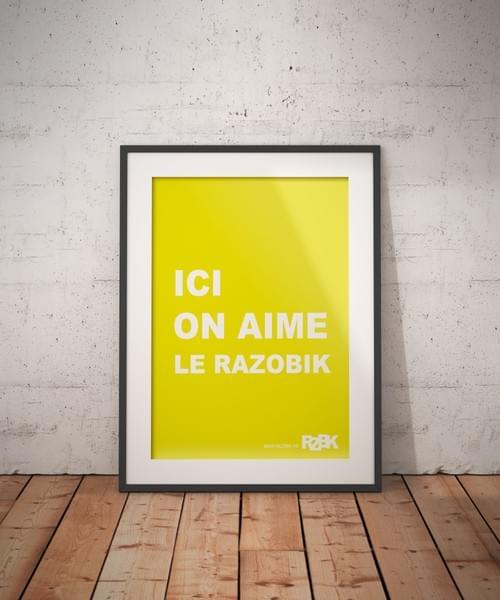 "Poster A2 ""ICI ON AIME LE RAZOBIK"""