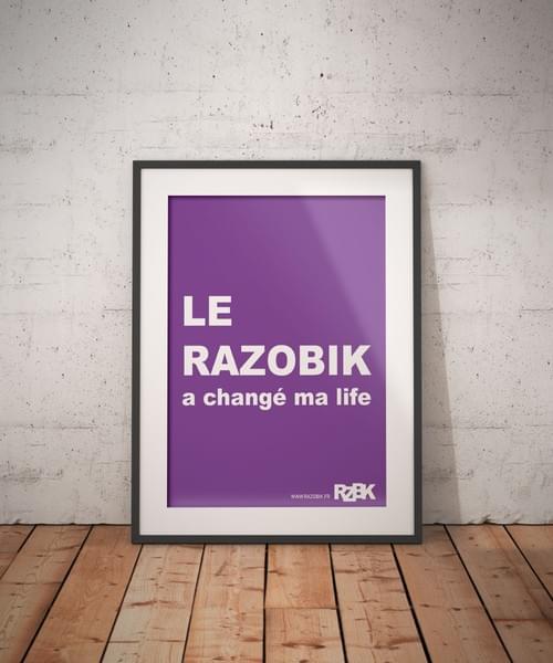 "Poster A2 ""LE RAZOBIK A CHANGE MA LIFE"""
