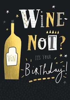 Wine not? It's your birthday