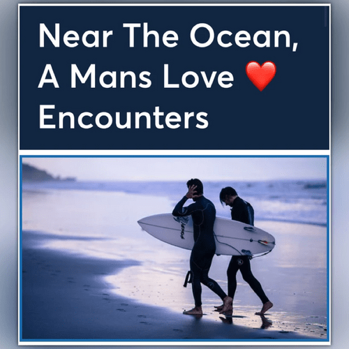Near The Ocean A Mans Love Encounters