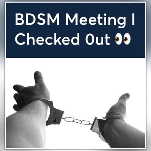 BDSM Meeting I Checked Out