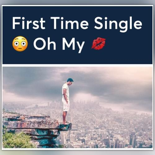 First Time Single Oh My