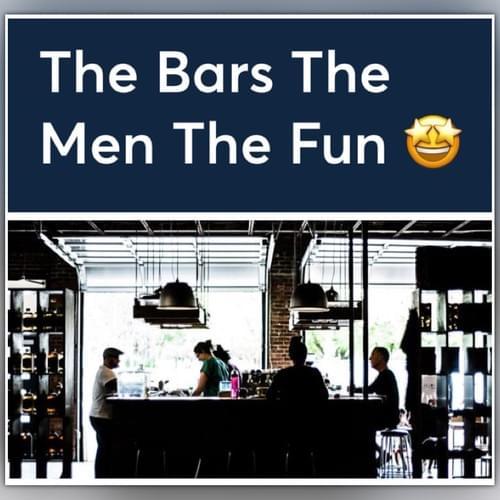 The Bars The Men The Fun