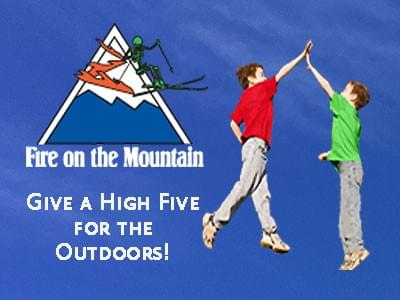 Fire on the Mountain - Give a HIGH FIVE for the Outdoors!