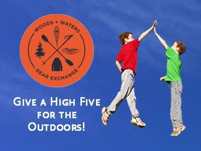 Woods + Water Gear Exchange - Give a HIGH FIVE for the Outdoors!