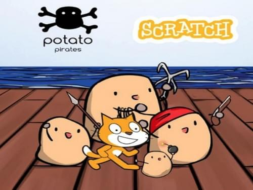 Potato Pirates x Scratch [Ages 6-9]