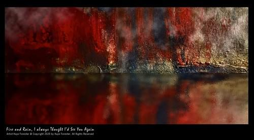 Kaye's Art - Fire and Rain
