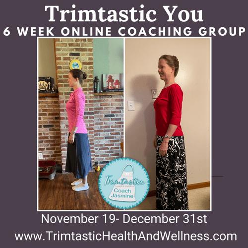 Trimtastic You 6-Week Group Coaching: November 18- December 31st