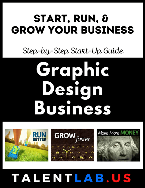 Graphic Design Business - Step-By-Step Startup Guide Kindle eBook