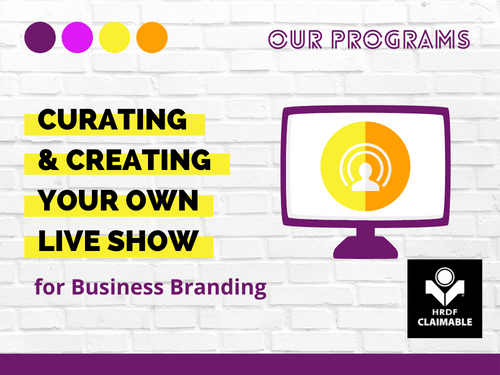 Curating & Creating Your Own LIVE Show - For Business Branding