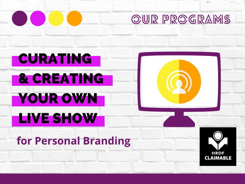 Curating & Creating Your Own LIVE Show - For Personal Branding
