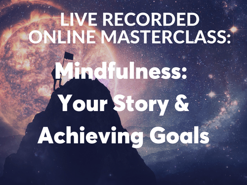 Mindfulness: Your Story & Achieving Goals