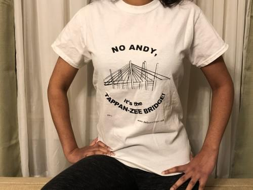 NO ANDY, it's the TAPPAN-ZEE BRIDGE! T-Shirt