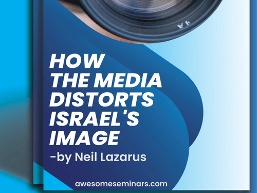 How The Media Distorts Israel's Image