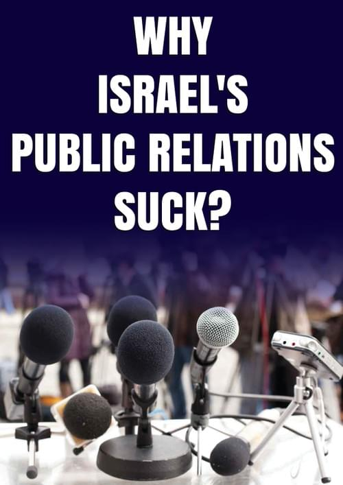 Why does Israel's Public Relations Suck?