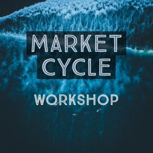[课程录像] Market Cycle 市场周期训练营