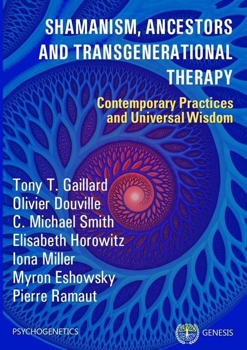Shamanism, Ancestors and Transgenerational Therapy, Contemporary Practices and Universal Wisdom