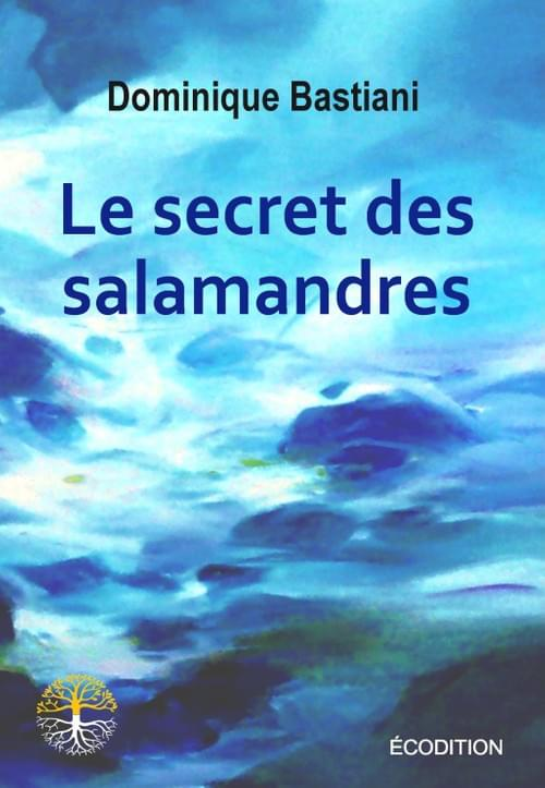 LE SECRET DES SALAMANDRES