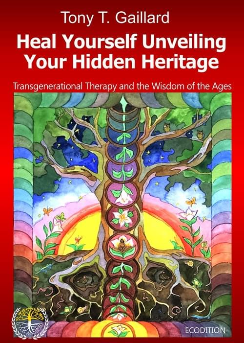 HEAL YOURSELF UNVEILING YOUR HIDDEN HERITAGE, Transgenerational Therapy and the Wisdom of the Age