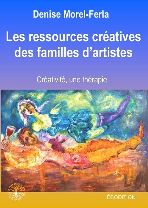 LES RESSOURCES CRÉATIVES DES FAMILLES D'ARTISTES, ECODITION.