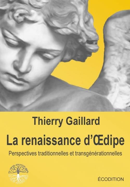 LA RENAISSANCE D'OEDIPE, par Thierry Gaillard