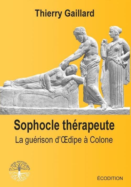 SOPHOCLE THÉRAPEUTE, par Thierry Gaillard