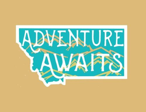 Montana Adventure Awaits Sticker