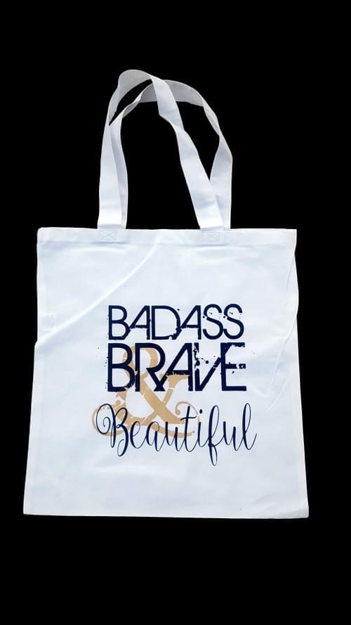 Badass Brave & Beautiful Tote Bag