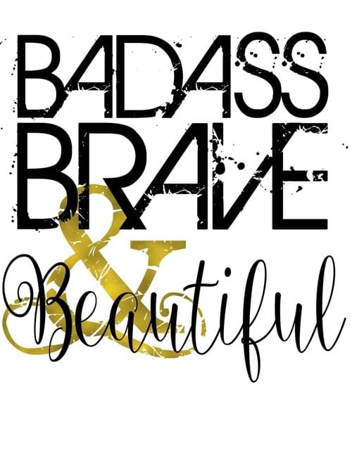 Sticker - Badass Brave & Beautiful