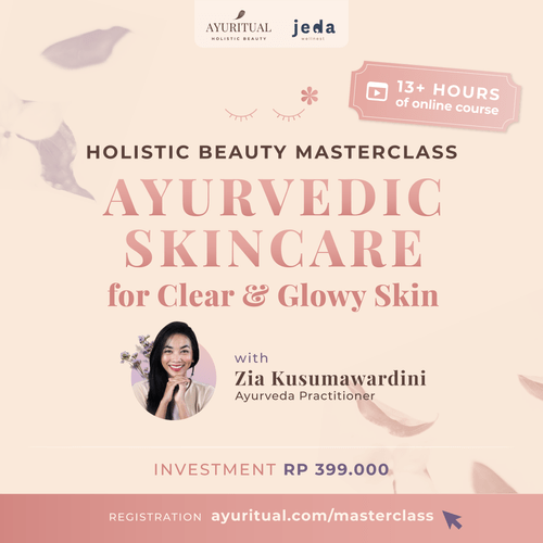 Holistic Beauty Masterclass - Ayurvedic Skincare