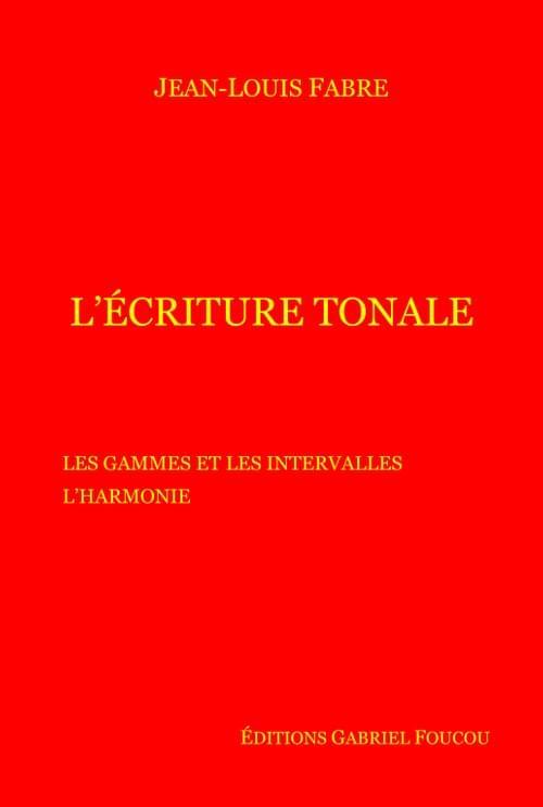 L'Ecriture tonale - Jean-Louis Fabre