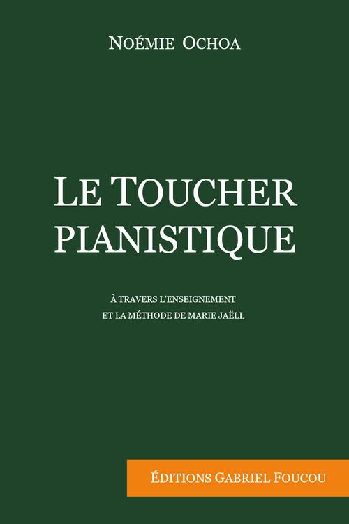 Le toucher pianistique - Noémie Ochoa