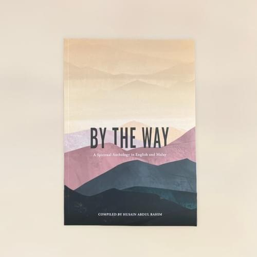 By The Way: A Spiritual Anthology in English and Malay