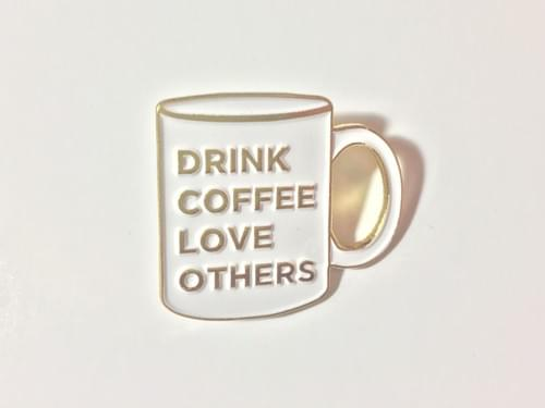 Drink Coffee Love Others (2) pin pack