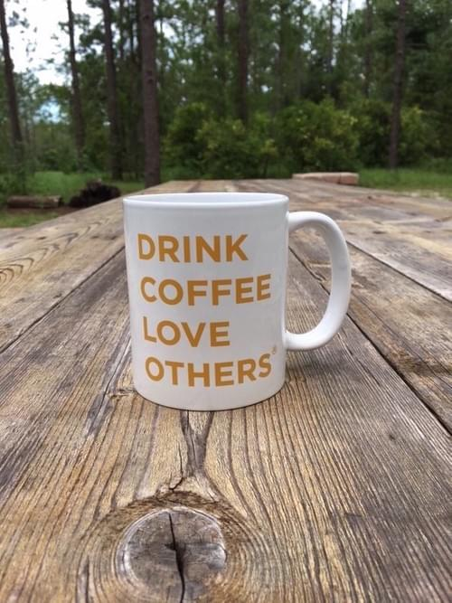 Drink Coffee Love Others ® mug