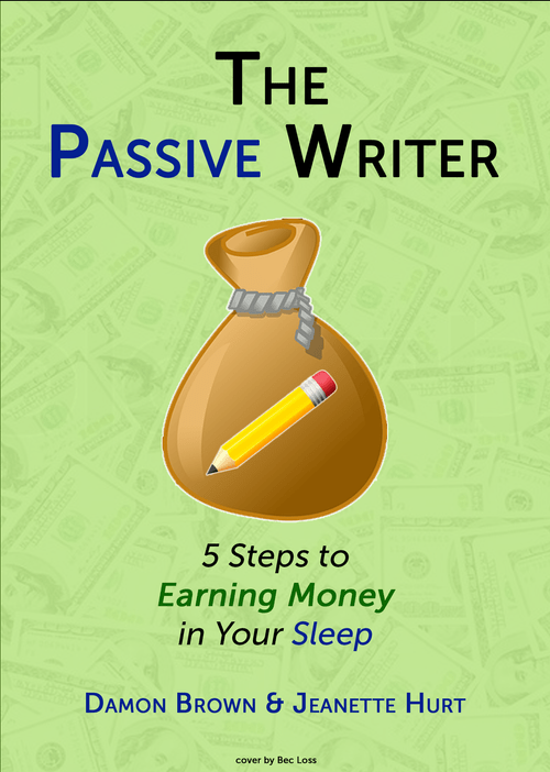 The Passive Writer: 5 Steps to Earning Money in Your Sleep