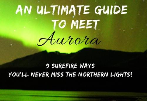 ebook - An ultimate guide to meet Aurora |9 Surefire ways you'll never miss the Northern Lights
