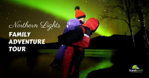 Northern Lights Family Adventure Tour
