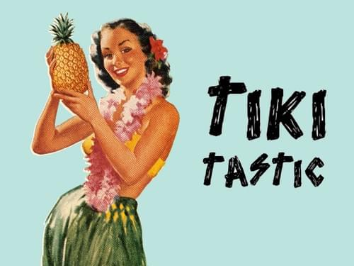Tiki-Tastic - The Cheekiest Tiki-est Tasting of all time!