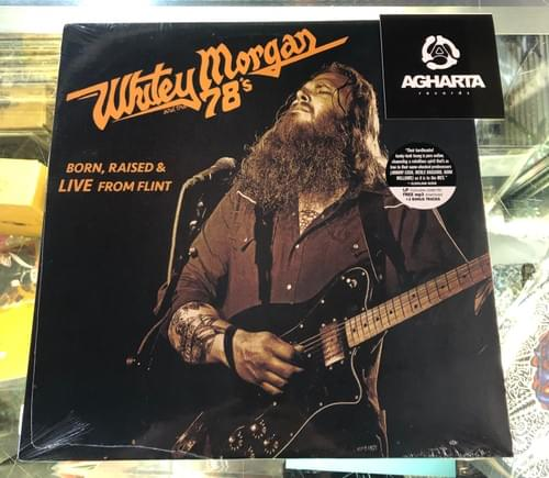 Whitey Morgan & The 78s- Born, Raised & Live From Flint LP On Vinyl