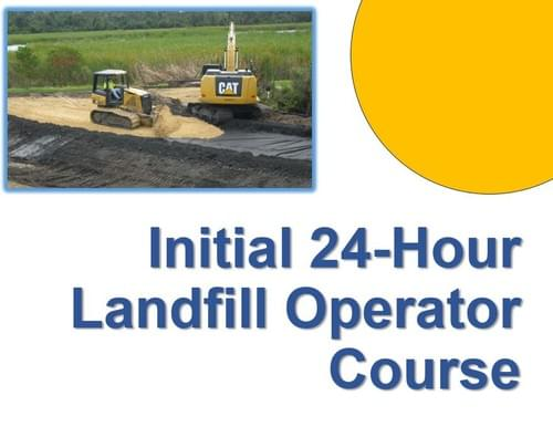 Initial 24-Hr Landfill Operator Course - Online