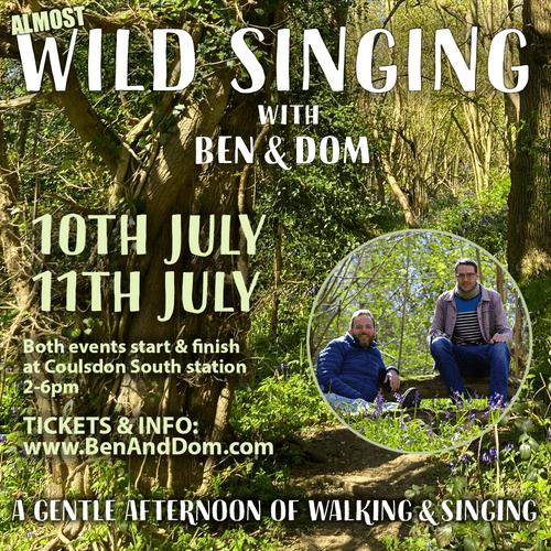 Wild Singing with Ben & Dom