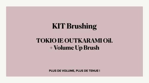 KIT Brushing -  Volume Up Brush +  TOKIO OIL - PLUS DE VOLUME, PLUS DE TENUE !