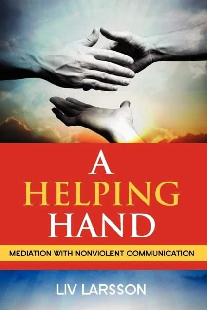 A Helping Hand: Mediation with Nonviolent Communication